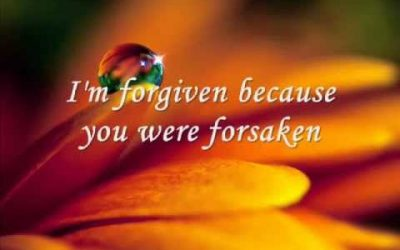 Im forgiven because You were forsaken. I'm accepted, You were condemned.   Love …