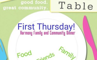 Harmony Family and Community Dinner Returns.  Thursday, May 4, 2017 at 5:30  Din…